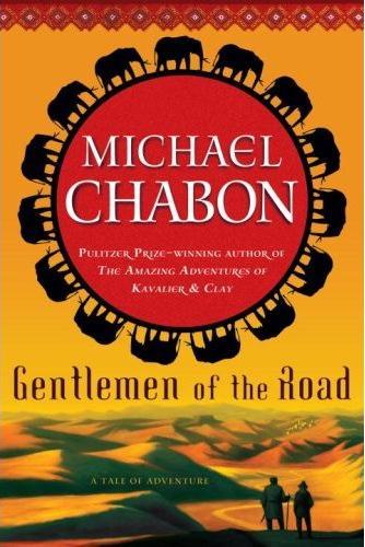Michael Chabon's Gentlemen of the Road. Go read it.